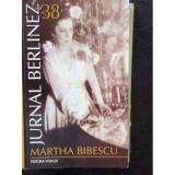 MARTHA BIBESCU - JURNAL BERLINEZ - Carte de calatorie