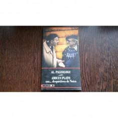 AMICUS PLATO SAU ... DESPARTIREA DE NOICA- AL.PALEOLOGU - Carte Antologie