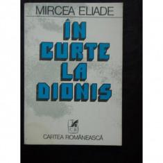 IN CURTE LA DIONIS de MIRCEA ELIADE