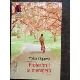 PROFESORUL SI MENAJERA - YOKO OGAWA, Humanitas