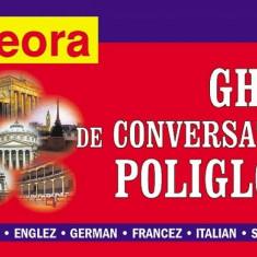 Ghid de conversatie poliglot: roman-englez-german-francez, Editura Teora