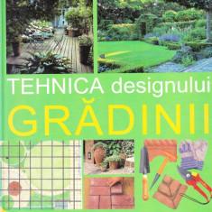 """Liz Dobbs - Tehnica designului gradinii.-tot ce trebuie sa stiti despre-""""Un ghid complet pentru idei de amenajare, tehnici de baz... - 31037 - Carte gradinarit"""