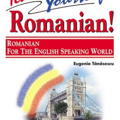 Teach Yourself Romanian! - Romanian for the English Speaking World teora