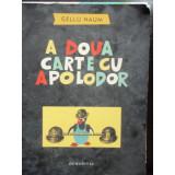 A DOUA CARTE CU APOLODOR - GELU NAUM