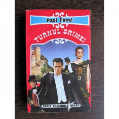 Paul Feval - Turnul crimei - Carte de aventura