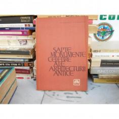 SAPTE MONUMENTE CELEBRE ALE ARHITECTURII ANTICE , G. Chitulescu , 1965