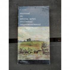 MANUAL DE ISTORIA ARTEI REALISMUL IMPRESIONISMUL - Carte Istoria artei