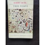 TREI FEMEI - ROBERT MUSIL