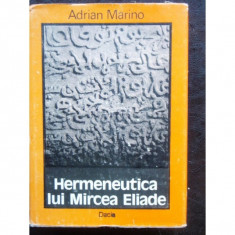 HERMENEUTICA LUI MIRCEA ELIADE - ADRIAN MARINO (FARA SUPRACOPERTA)