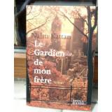 LE GARDIEN DE MON FRERE , NAIM KATTAN