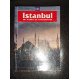 ISTANBUL THE CRADLE OF CIVILIZATIONS - Revista moda