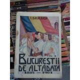 BUCURESTII DE ALTA DATA , C. BACALBASA , VOL II