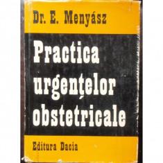 PRACTICA URGENTELOR OBSTETRICALE - E. MENYASZ - Carte Obstretica Ginecologie