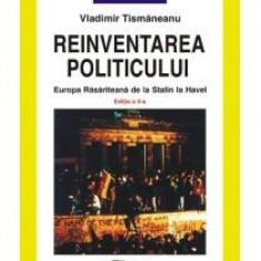 Vladimir Tismaneanu - Reinventarea politicului - 10724 - Carte Economie Politica