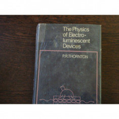 THE PHYSICS OF ELECTRO - LUMINESCENT DEVICES - THORNTON