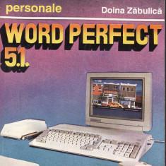 Doina Zabulica - Word Perfect 5.1. - 33103 - Carte despre internet