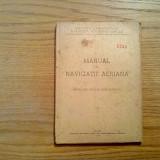 MANUAL DE NAVIGATIE AERIANA - Directia Aviatiei Civile, 1949, 122 p.