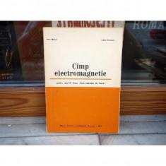 Cimp electromagnetic anul III de liceu clase speciale de fizica, Ioan Moisil, 1974 - Carte Fizica