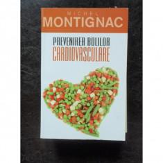 PREVENIREA BOLILOR CARDIOVASCULARE - MICHEL MONTIGNAC - Carte Dietoterapie