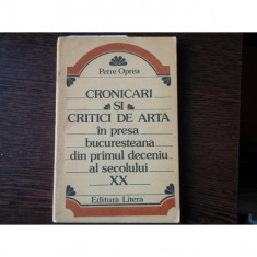CRONICARI SI CRITICI DE ARTA -PETRE OPREA - Carte Istoria artei