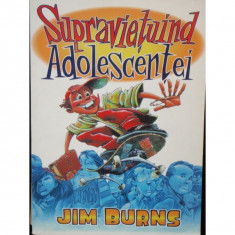 SUPRAVIETUIND ADOLESCENTEI - JIM BURNS