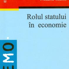 Frederic Teulon - Rolul statului in economie - 12957 - Carte Economie Politica