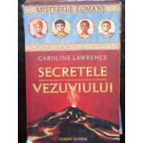 SECRETELE VEZUVIULUI - CAROLINE LAWRENCE