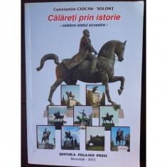 Calareti prin Istorie-celebre statui ecvestre - Constantin Ciocan Solont
