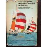 THE COMPLETE BEGINNER'S GUIDE TO SAILING - A.H. DRUMMOND