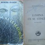 Mircea Eliade , Lumina care se stinge , 1934 , editia 1