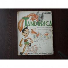 Tandarica, C. Collodi, 1946 - Carte veche