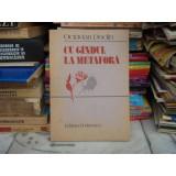 CU GANDUL LA METAFORA , Octavian Doclin , 1989