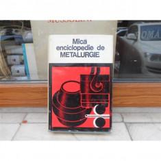 Mica enciclopedie de METALURGIE, 1980