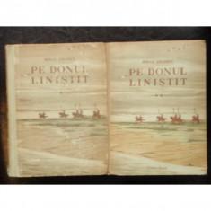 PE DONUL LINISTIT - MIHAIL SOLOHOV 2 VOLUME - Carte veche