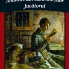 F. M. Dostoievski - Amintiri din casa mortilor * Jucatorul - Tabla pentru scoala