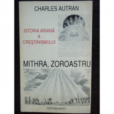ISTORIA ARIANA A CRESTINISMULUI - CHARLES AUTRAN - Istorie