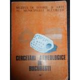 CERCETARI ARHEOLOGICE IN BUCURESTI - VOL.IV