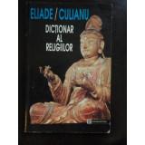 DICTIONAR AL RELIGIILOR de MIRCEA ELIADE