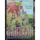 BABILON ORASUL BLESTEMAT - FLORENTIN POPESCU