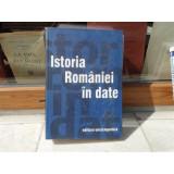ISTORIA ROMANIEI IN DATE, EDITURA ENCICLOPEDICA - Istorie