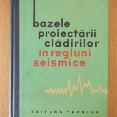 BAZELE PROIECTARII CLADIRILOR IN REGIUNI SEISMICE- cartonata - Carti Constructii