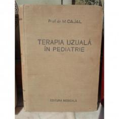 TERAPIA UZUALA IN PEDIATRIE, M CAJAL - Carte Pediatrie