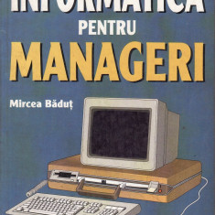 Mircea Badut - Imformatica pentru manageri - 33135 - Carte despre internet