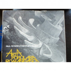 ARTA POPULARA ROMANEASCA - PAUL PETRESCU - Carte Arta populara