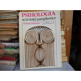 Psihologia activitatii patoplastice, Constantin Enachescu - Carte Psihologie