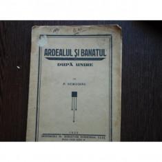 ARDEALUL SI BANATUL DUPA UNIRE - P. NEMOIANU - Carte veche