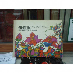 ALBUM DECORATIV FLORAL, ELENA STANESCU - Carte Arta populara