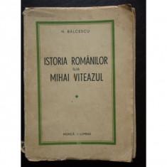 ISTORIA ROMANILOR SUB MIHAI VITEAZUL
