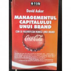 MANAGEMENTUL CAPITALULUI UNUI BRAND - DAVID AAKER - Carte Management
