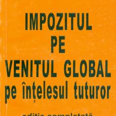 Dana Constanta - Impozitul pe venitul global pe intelesul tuturor - 3184 - Carte Economie Politica